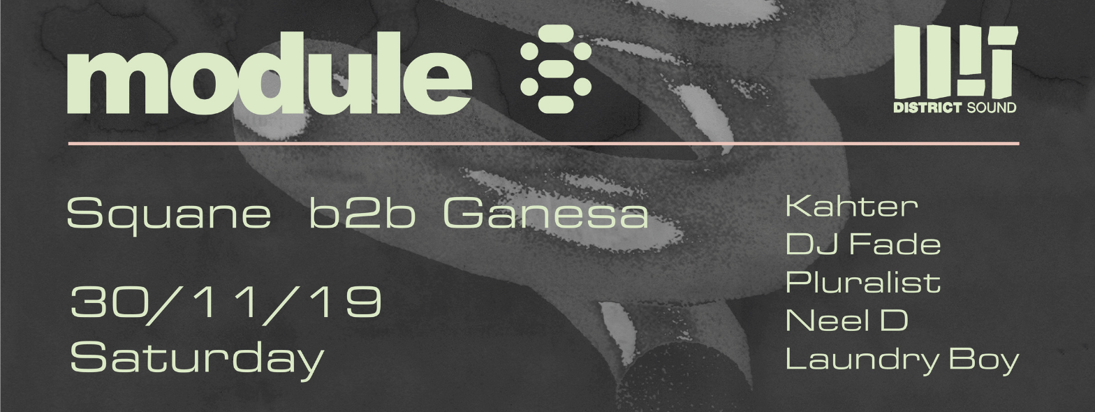 Module 8 x District Sound: Squane b2b Ganesa