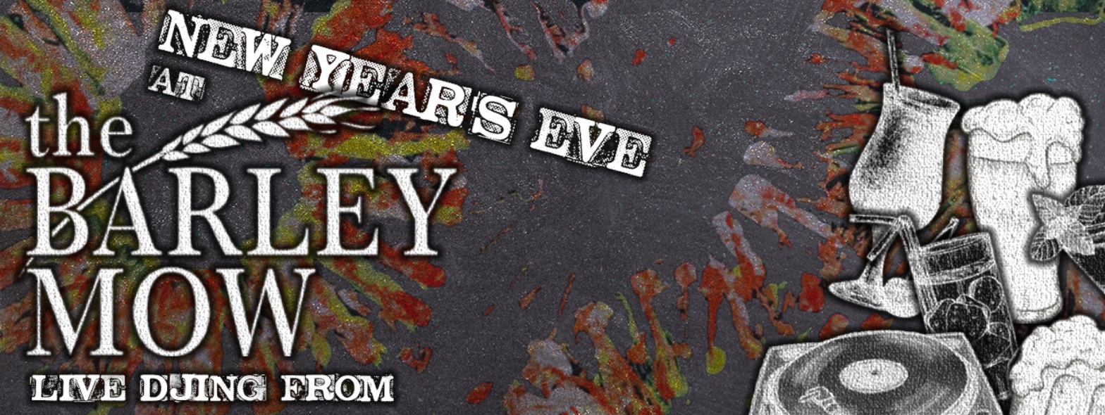 New Year's Eve At The Barley Mow!