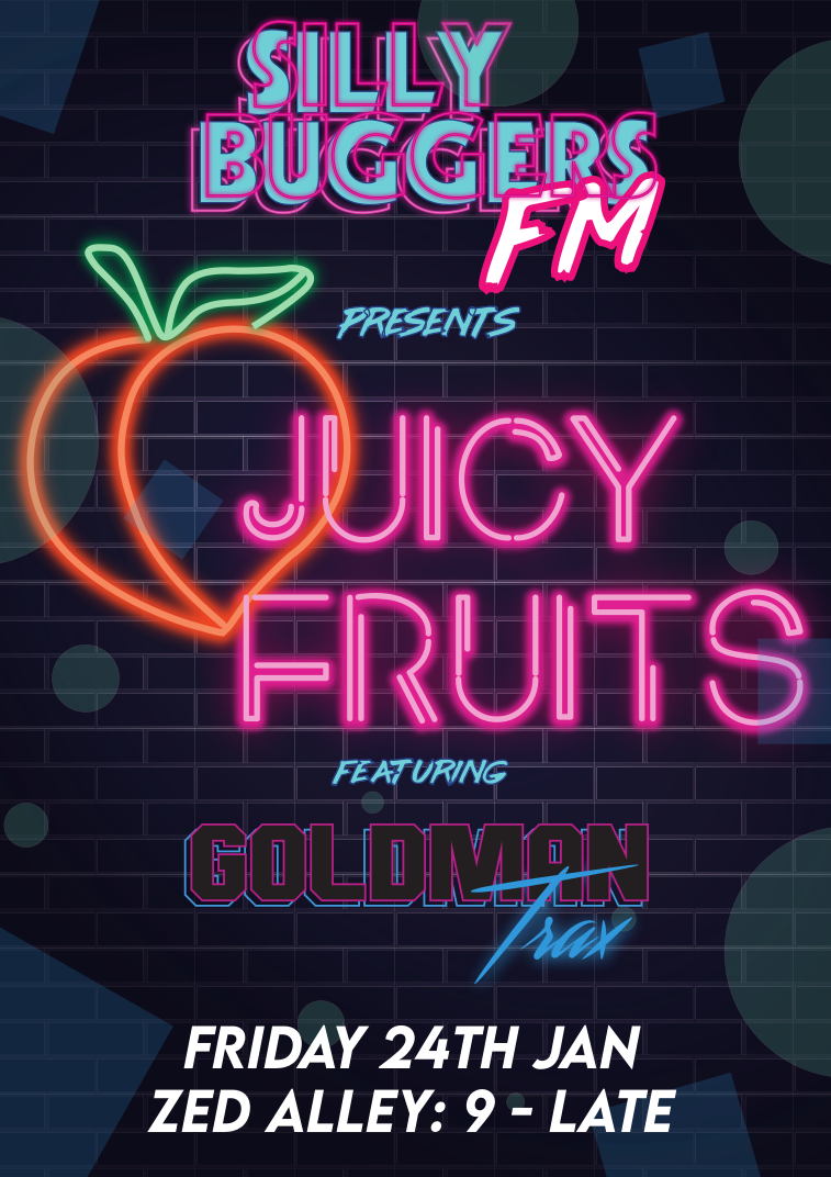 Event Poster For Silly Buggers FM 001 - Juicy Fruits