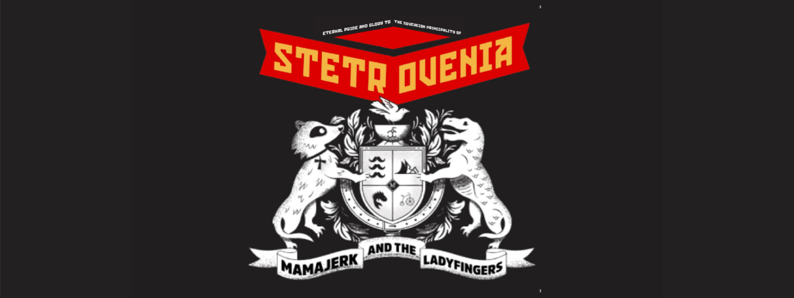 Mama Jerk & the LadyFingers: Stetrovenia (EP and Comic Book Launch)